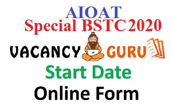Special BSTC 2020 AIOAT, AIOAT Application Form 2020, Special BSTC Counselling 2020, Special BSTC Result 2020